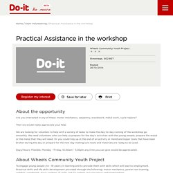 Practical Assistance in the workshop - Do-It - Be More