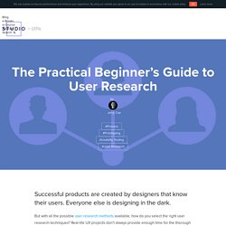 The Practical Beginner's Guide to User Research