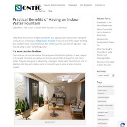 Practical Benefits of Having an Indoor Water Fountain