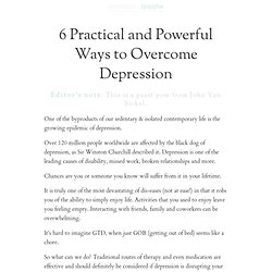 6 Practical and Powerful Ways to Overcome Depression