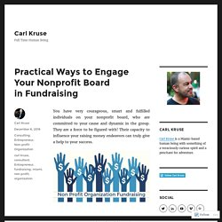 Practical Ways to Engage Your Nonprofit Board in Fundraising – Carl Kruse