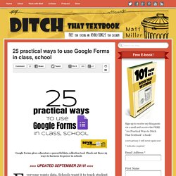 20 practical ways to use Google Forms in class, school