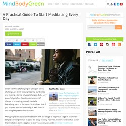 A Practical Guide To Start Meditating Every Day