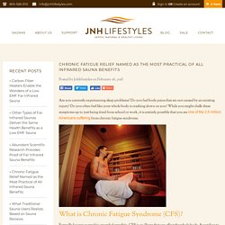 Chronic Fatigue Relief Named as the Most Practical of All Infrared Sauna Benefits