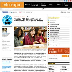 Practical PBL Series: Design an Instructional Unit in Seven Phases