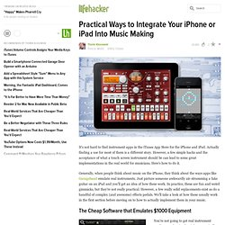 Practical Ways to Integrate Your iPhone into Music Making to Do Awesome Things Cheap