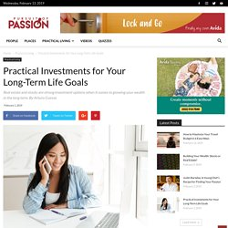 Practical Investments for Your Long-Term Life Goals - Pursuit of Passion