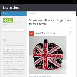 50 Pretty and Practical Things to Sew for the Kitchen – Page 2 – List Inspired