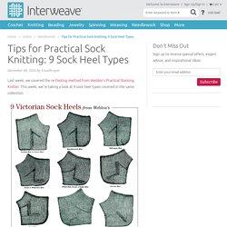 Tips for Practical Sock Knitting: 9 Sock Heel Types - Interweave