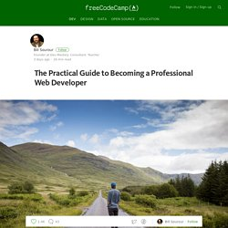 The Practical Guide to Becoming a Professional Web Developer — Free Code Camp
