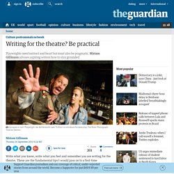 Writing for the theatre? Be practical
