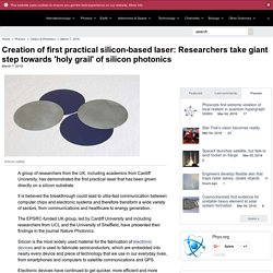 Creation of first practical silicon-based laser: Researchers take giant step towards 'holy grail' of silicon photonics