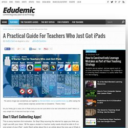A Practical Guide For Teachers Who Just Got iPads