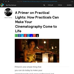 A Primer on Practical Lights: How Practicals Can Make Your Cinematography Come to Life