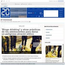 'Binge drinking' y otras prácticas de los adolescentes para darse un peligroso atracón etílico