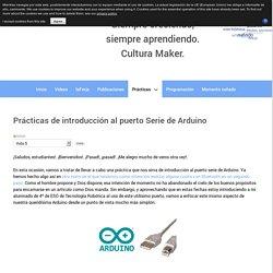 Prácticas de introducción al puerto Serie de Arduino