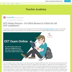 OET Online Practice – For What Reason is it Must for All OET candidates?