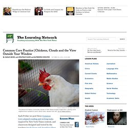Common Core Practice | Chickens, Clouds and the View Outside Your Window