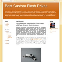 The Most Demanded and Tech Friendly USB Flash Drives for Customized Way