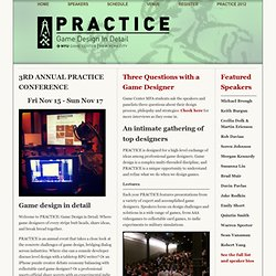 Practice: Game Design in Detail An NYU Conference