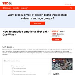 How to practice emotional first aid - Guy Winch