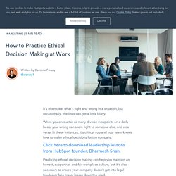 How to Practice Ethical Decision Making at Work