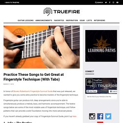 TrueFire Blog Practice These Songs to Get Great at Fingerstyle Technique (With Tabs) - - Guitar Lessons