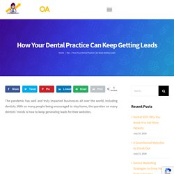 How Your Dental Practice Can Keep Getting Leads - Dentist Online Advertising