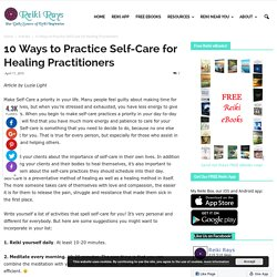 10 Ways to Practice Self-Care for Healing Practitioners