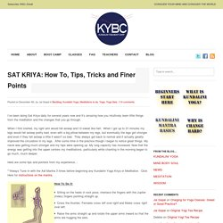 All about the practice of sat kriya, tips, tricks, how to and more