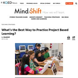 What's the Best Way to Practice Project Based Learning?