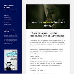12 songs to practice the pronunciation of -ED endings - Luiz Otávio Barros