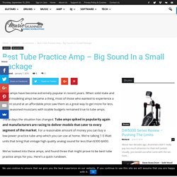 Best Tube Practice Amp - Big Sound In a Small Package - Music Skanner