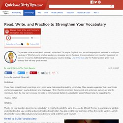 Read, Write, and Practice to Strengthen Your Vocabulary