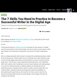 The 7 Skills You Need To Practice To Become A Successful Writer In The Digital Age