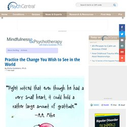 Practice the Change You Wish to See in the World
