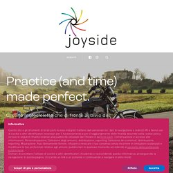 Practice (and time) made perfect. - Joyside