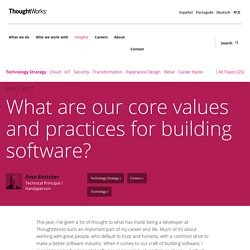 What are our core values and practices for building software?
