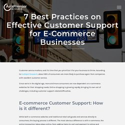7 Best Practices on Effective Customer Support for E-Commerce Businesses