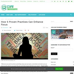 How 5 Proven Practices Can Enhance Focus - Life Retailers
