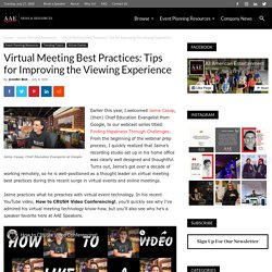 Virtual Meeting Best Practices: Tips for Improving the Viewing Experience