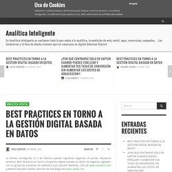 BEST PRACTICES EN TORNO A LA GESTIÓN DIGITAL BASADA EN DATOS