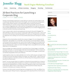 » 20 Best Practices for Launching a Corporate Blog » Jennifer Sl