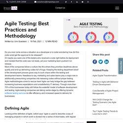 Agile Testing: Best Practices and Methodology - ImpactQA