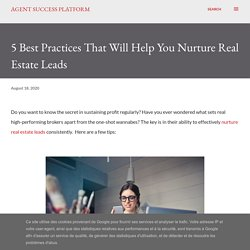 5 Best Practices That Will Help You Nurture Real Estate Leads