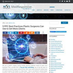 5 PPC Best Practices Plastic Surgeons Can Use to Get More Clients