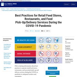 FDA_GOV 21/04/20 Best Practices for Retail Food Stores, Restaurants, and Food Pick-Up/Delivery Services During the COVID-19 Pandemic