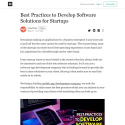 Best Practices to Develop Software Solutions for Startups