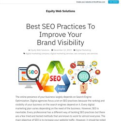 Best SEO Practices To Improve Your Brand Visibility – Equity Web Solutions