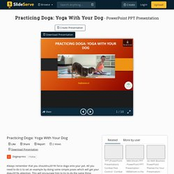 Practicing Doga: Yoga With Your Dog